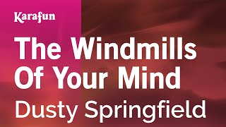 Karaoke The Windmills Of Your Mind - Dusty Springfield *