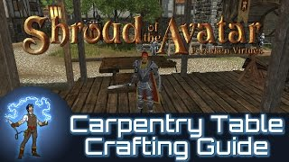 Shroud Of The Avatar: Forsaken Virtues - Carpentry Table Crafting Guide