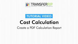 TransferRIP Part 4.6 - How to Create a PDF Report (Cost Calculation)