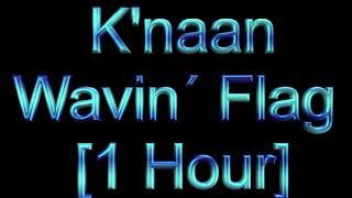 K'NAAN - Wavin' Flag [1 HOUR LOOP] ORIGINAL !