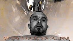 MY DAY IN KALEV SPA TALLINNA