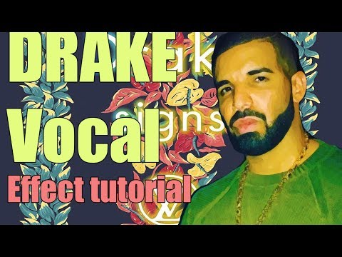 Drake Signs Vocal Effect Tutorial