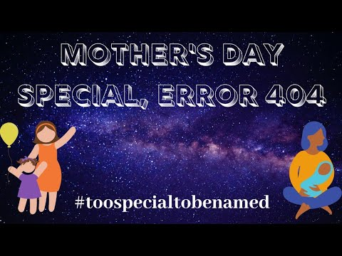 Download Mother's Day Special Error 404 | Dedicated to All Mothers