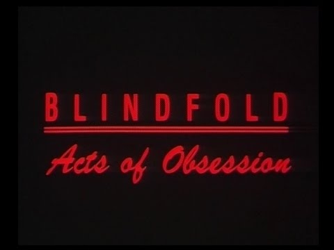 Blindfold - Acts of Obsession - deutscher Trailer (zensiert für YouTube)