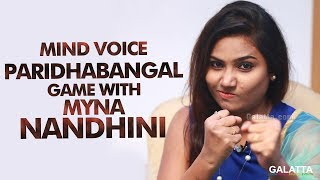 Mind Voice Paridhabangal Game with Myna Nandhini | Galatta Exclusive Interview