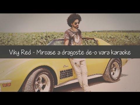 Viky Red - Miroase a dragoste de-o vara Karaoke