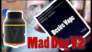 desire Mad Dog RDA V2 Live Review - Build