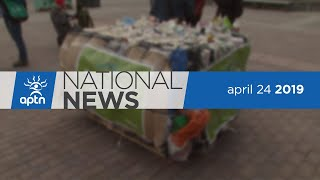 APTN National News April 24, 2019 – Jody Wilson-Raybould, Approving pipelines, United Nations