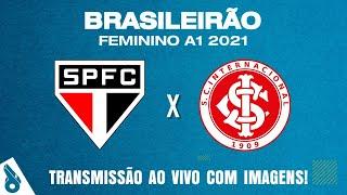 SÃO PAULO X INTERNACIONAL (AO VIVO COM IMAGENS) - BRASILEIRO FEMININO