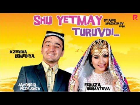 Shu Yetmay Turuvdi (o'zbek Film)   Шу етмай турувди (узбекфильм)