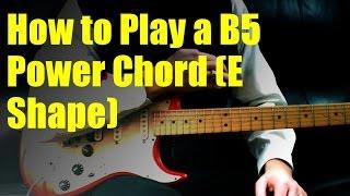 how to play a b5 power chord e shape