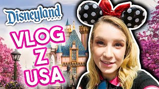 VLOG Z USA ♥ Disneyland California + EA PLAY