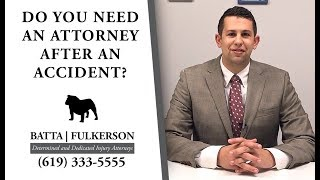 Batta Fulkerson: Do You Need an Attorney if You're Injured in an Accident?