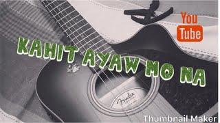 Kahit Ayaw Mo Na This Band Guitar Cover.mp3