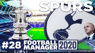 Football Manager 2020 | SPURS | #28 | THE FA CUP FINAL! | FM20
