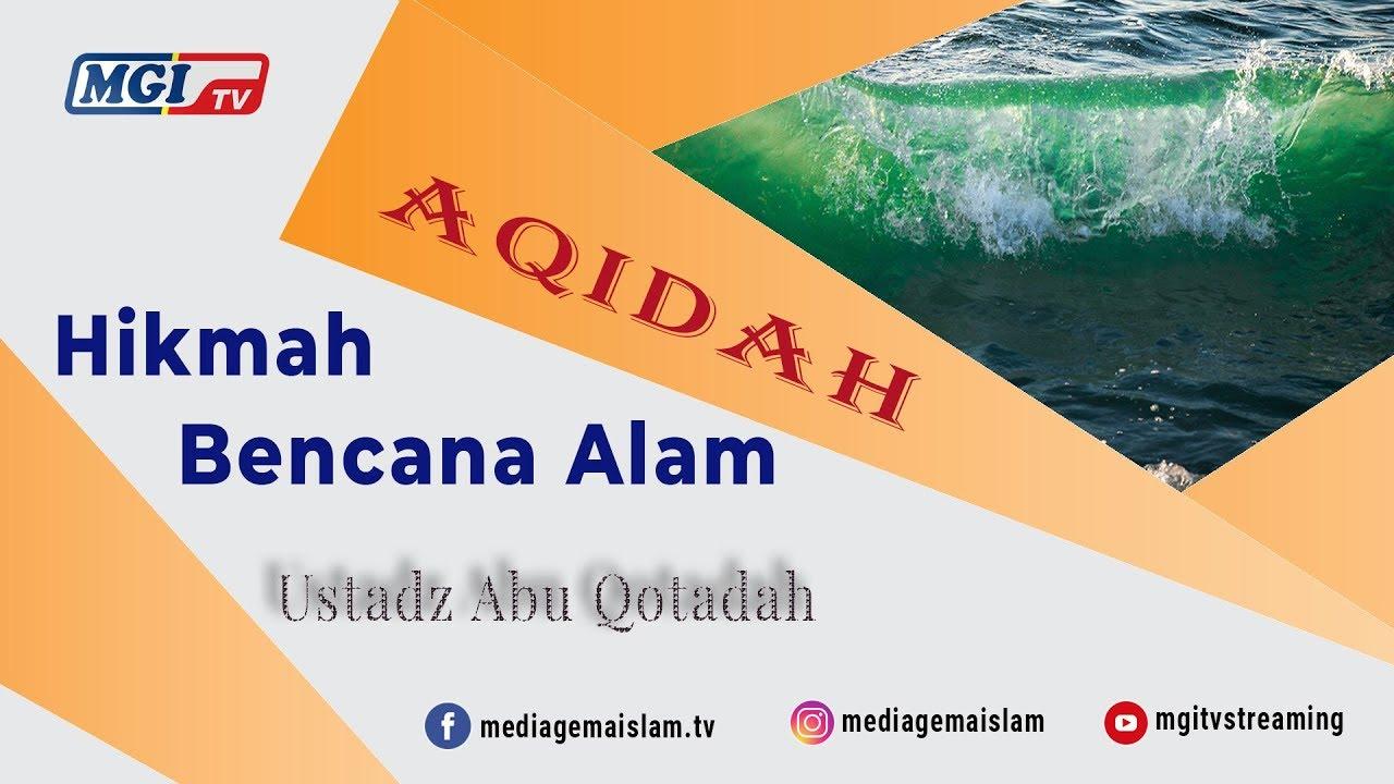 Hikmah Bencana Alam - Ustadz Abu Qotadah