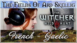 ❖ [French/Gaelic] The Fields Of Ard Skellig - The Witcher 3