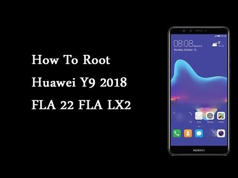 How To Root Huawei Y9 2018 FLA 22 FLA LX2
