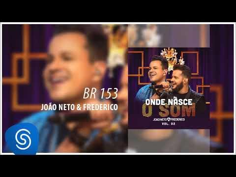 João Neto e Frederico - BR 153 (Onde Nasce o Som, Vol. 2) [Áudio Oficial]