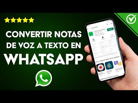 Cómo Convertir Notas de voz a Mensajes de Texto en WhatsApp en Android o iPhone