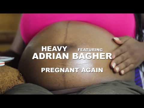 HEAVY FT ADRIAN BAGHER (PREGNANT AGAIN)