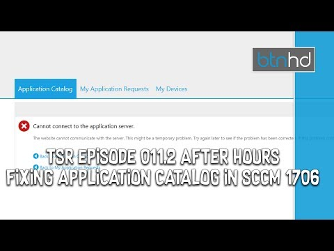 Cannot Connect to the Application Server in SCCM 1706 (The Server Room After Hours Episode 011.2)