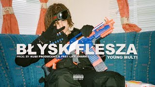 YOUNG MULTI - Blysk flesza (prod. Kubi Producent &amp Fast Life Sharky)