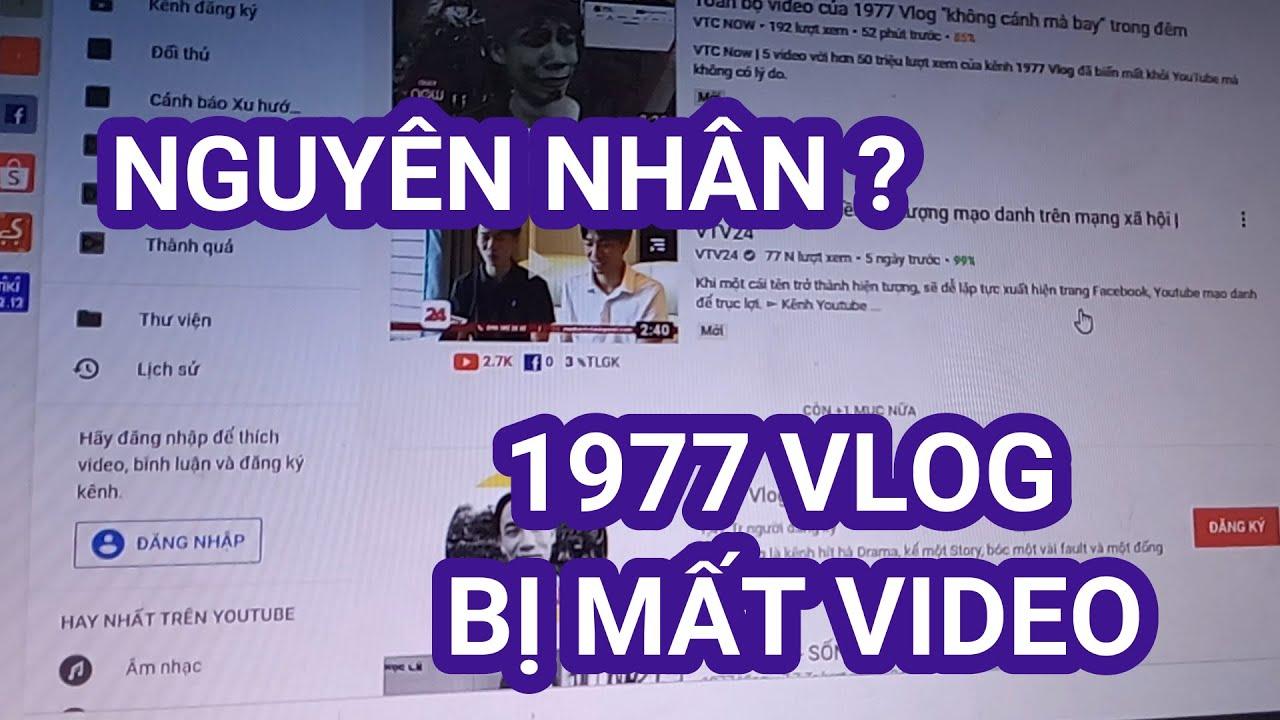 NGUYÊN NHÂN Kênh 1977 Vlog BỊ MẤT VIDEO ?