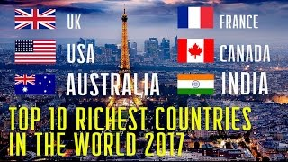 Top 10 the Richest Countries in the World 2017