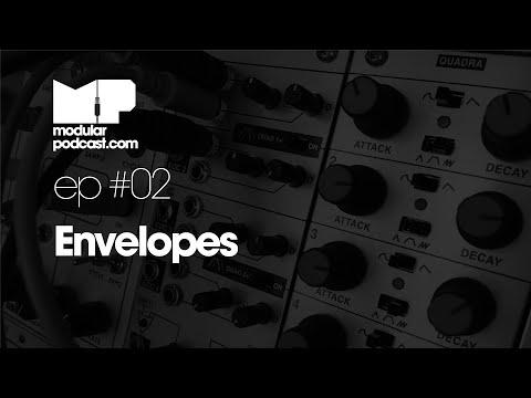 Modular Podcast Ep #2 - Envelopes