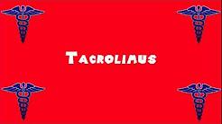 Pronounce Medical Words ― Tacrolimus