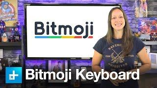 How to use the Bitmoji Keyboard and turn yourself into an Emoji