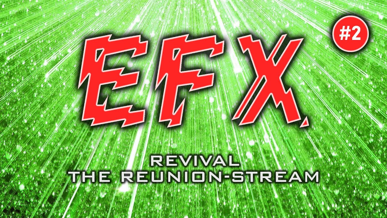Download EFX Revival - The Reunion (2nd - 2,5 Hours) - Mellow-D, Martink, Yanny
