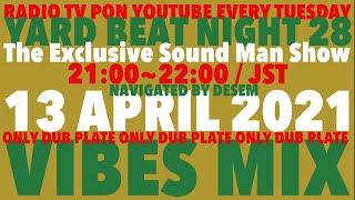 【YARD BEAT NIGHT 28 pt.2】VIBES MIX navigated by Desem