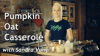 Sandra Vungi Cooks Vegan: Savory Pumpkin And Oat Casserole (gluten Free)