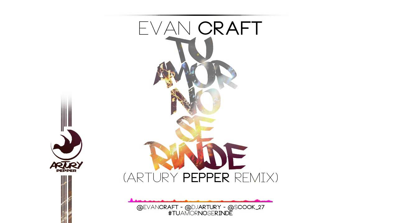 "Download Evan Craft - Tu Amor No Se Rinde ""Relentless"" (Artury Pepper Remix)"