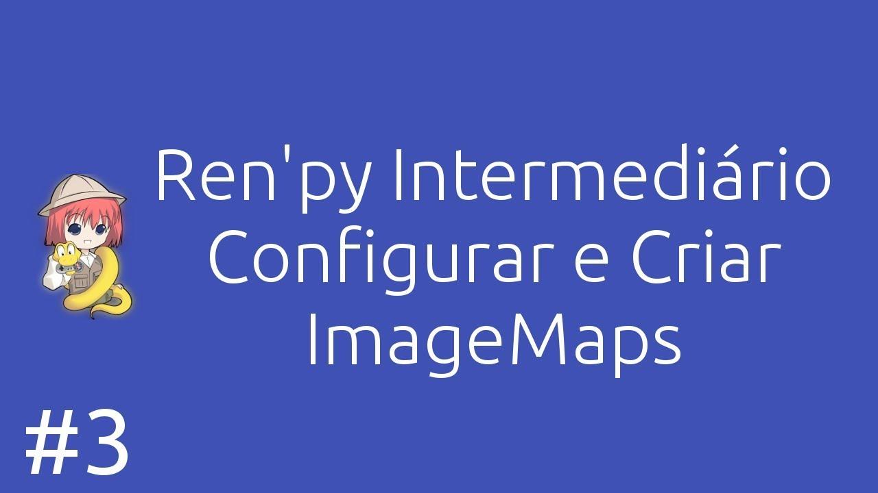 #3 Ren'Py Intermediário - Entendendo os ImageMaps (Clicar em algo)