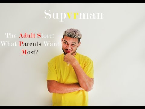 Friday Nights with Supvrman Ep.10 - The Adult Store: What Parents Want Most?
