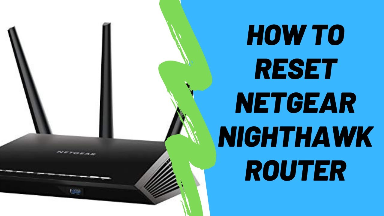 How To Reset Netgear Nighthawk Router To Factory Settings