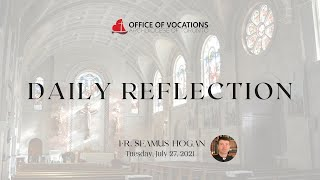 Daily reflection with Fr. Seamus Hogan - Tuesday, July 27, 2021
