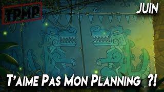 [TPMP] T'aime Pas Mon Planning ?! - JUIN