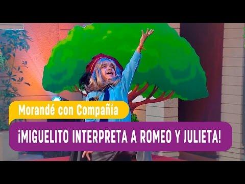 ¡Miguelito interpreta a Romeo y Julieta! - Morandé con Compañía 2017