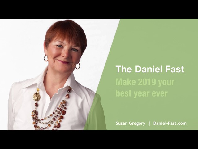 Daniel Fast - Make 2019 Your Best Year Ever