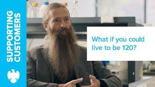 Barclays Private Bank | What if you could live to 120?