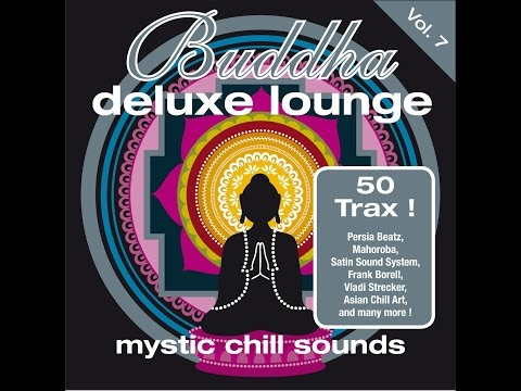 Various Artists - Buddha Deluxe Lounge, Vol.7 - Mystic Chill Sounds (Manifold Records) [Full Album]