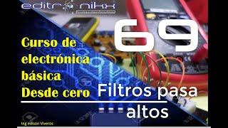 Curso de electrónica básica desde cero(# 69 filtros pasa altos)