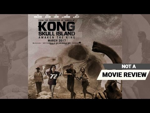 Kong: Skull Island | Not A Movie Review | Sucharita Tyagi | Film Companion