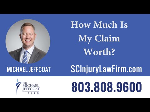 How Much is My Claim Worth? | Columbia SC Auto Accident Attorney Michael Jeffcoat - (803) 310-6258