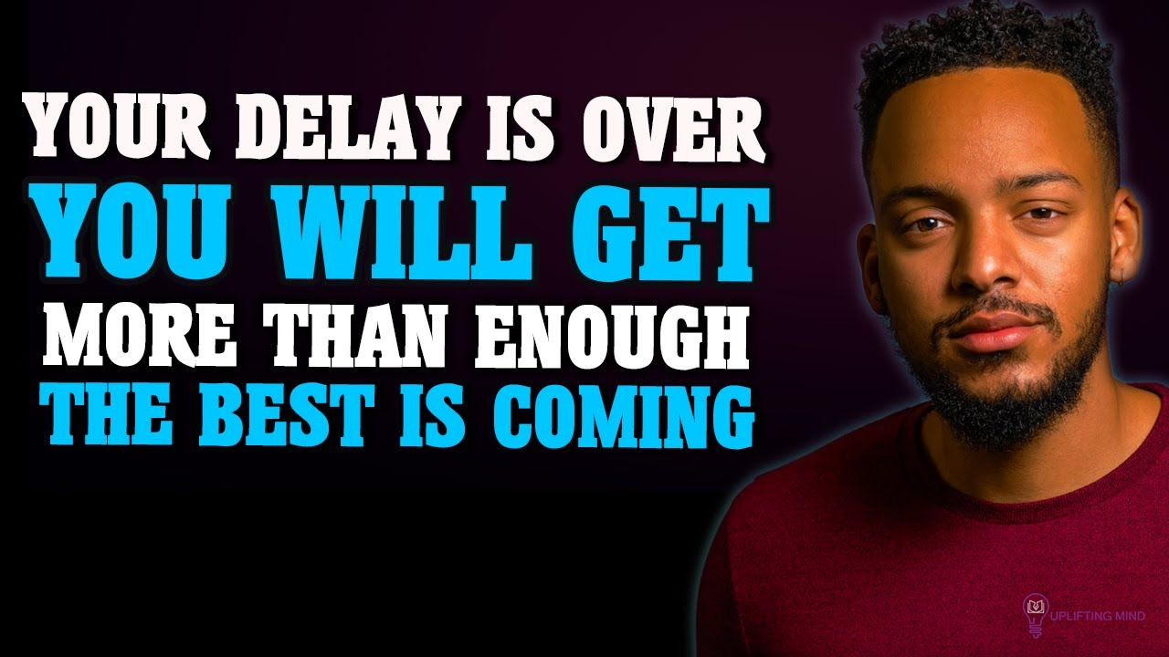 GOD WILL BLOW YOUR MIND TIME TO FLOURISH NO MORE DELAY - Inspirational & Motivational Video