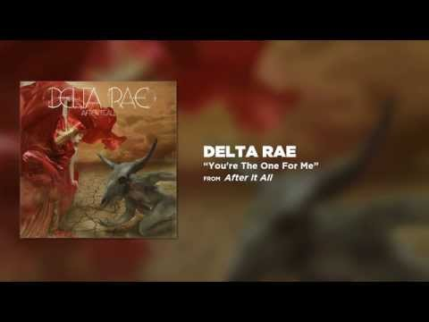 Delta Rae  Youre The One For Me  Audio